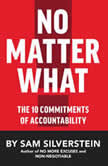 No Matter What The 10 Commitments of Accountability, Sam Silverstein