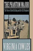 The Phantom Major The Story of David Stirling and His Desert Command, Virginia Cowles