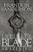 Infinity Blade Awakening, Brandon Sanderson
