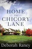 Home to Chicory Lane, Deborah Raney
