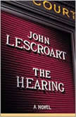 The Hearing, John Lescroart