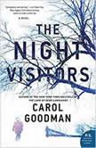 The Night Visitors A Novel, Carol Goodman