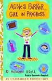 Agnes Parker... Girl in Progress, Kathleen O'Dell