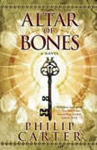 Altar of Bones, Philip Carter