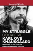 My Struggle, Book 5, Karl Ove Knausgaard