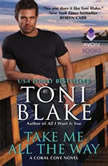 Take Me All the Way A Coral Cove Novel, Toni Blake