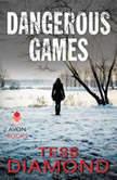 Dangerous Games, Tess Diamond