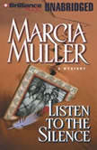 Listen to the Silence, Marcia Muller
