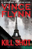 Kill Shot An American Assassin Thriller, Vince Flynn