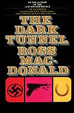 The Dark Tunnel, Ross Macdonald