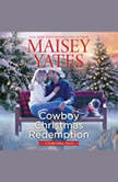 Cowboy Christmas Redemption, Maisey Yates