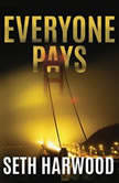 Everyone Pays, Seth Harwood