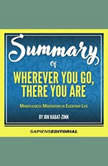Summary Of Wherever You Go, There You Are: Mindfulness Meditation In Everyday Life - By Jon Kabat-Zinn, Sapiens Editorial