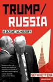 Trump/Russia A Definitive History, Seth Hettena