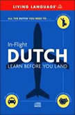 In-Flight Dutch Learn Before You Land, Living Language