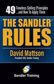 The Sandler Rules Forty-Nine Timeless Selling Principles... and How to Apply Them, David Mattson