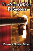 The Secret Door to Success Your Guide to Miraculous Living, Florence Scovel Shinn