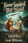 Have Sword, Will Travel, Garth Nix