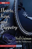 Hearts Keys and Puppetry