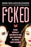 F*cked Being Sexually Explorative and Self-Confident in a World That's Screwed, Krystyna Hutchinson