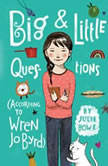 Big & Little Questions (According to Wren Jo Byrd), Julie Bowe