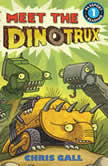 Meet the Dinotrux, Chris Gall