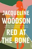 Red at the Bone A Novel, Jacqueline Woodson