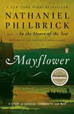 Mayflower A Story of Courage, Community, and War, Nathaniel Philbrick