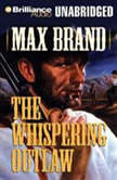 The Whispering Outlaw, Max Brand