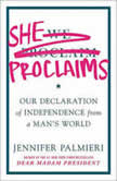 She Proclaims Our Declaration of Independence from a Man's World, Jennifer Palmieri