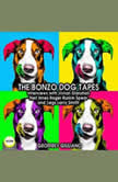 The Bonzo Dog Tapes; Interviews with Vivian Stanshall, Neil Innes, Roger Ruskin Spear and Legs Larry Smith, Geoffrey Guiliano