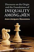 Discourse on the Origin and the Foundations of Inequality Among Men, Jean-Jacques Rousseau