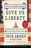 Give Us Liberty A Tea Party Manifesto, Dick Armey