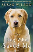 The Dog Who Saved Me, Susan Wilson