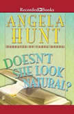 Doesn't She Look Natural, Angela Elwell Hunt