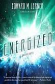 Energized, Edward M. Lerner