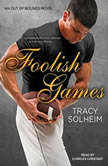 Foolish Games, Tracy Solheim