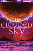 The Clouded Sky, Megan Crewe