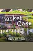 Basket Case, Nancy Haddock