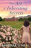 The Art of Inheriting Secrets, Barbara O'Neal