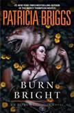 Burn Bright, Patricia Briggs