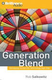 Generation Blend Managing across the Technology Age Gap, Rob Salkowitz