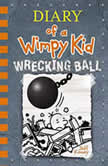 Diary of a Wimpy Kid: Wrecking Ball, Jeff Kinney