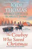 The Cowboy Who Saved Christmas, Jodi Thomas
