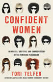 Confident Women Swindlers, Grifters, and Shapeshifters of the Feminine Persuasion, Tori Telfer