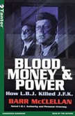 Blood, Money & Power How L.B.J. Killed J.F.K., Barr McClellan