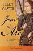 Joan of Arc A History, Helen Castor