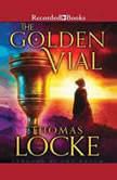 The Golden Vial, Thomas Locke