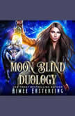 Moon Blind Duology, Aimee Easterling