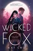 Wicked Fox, Kat Cho